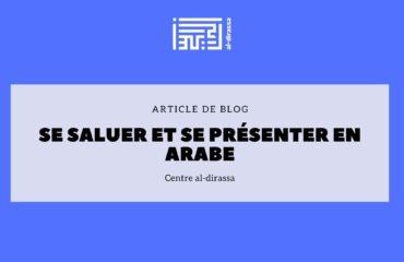 Se saluer et se présenter en arabe