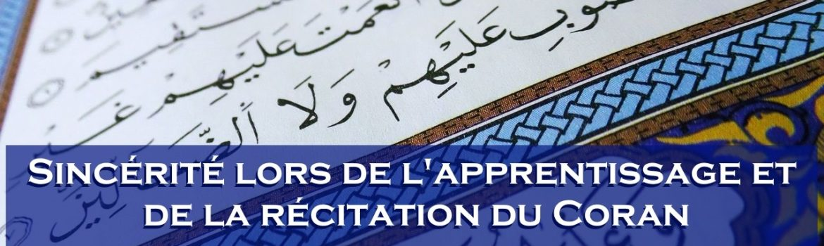 sincerite-apprentissage-recitation-coran