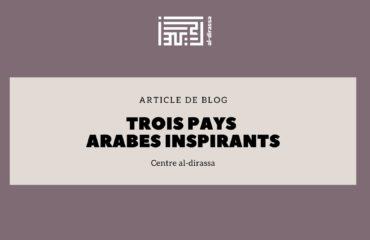Trois pays arabes inspirants