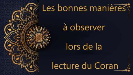 Les bonnes manières à observer lors de la lecture du Coran - cours de Coran gratuit