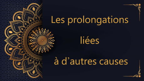 Les prolongations liées à d'autres causes - cours de Coran gratuit