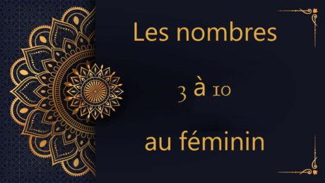 Les nombres 3 à 10 au féminin - cours d'arabe gratuit