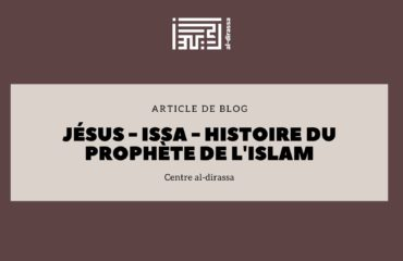 Jésus - Issa - histoire du Prophète de l'Islam