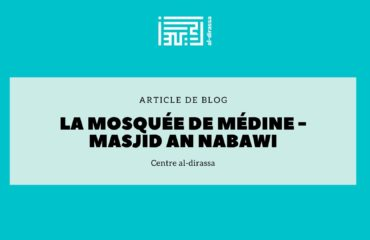 La mosquée de Médine - Masjid an Nabawi