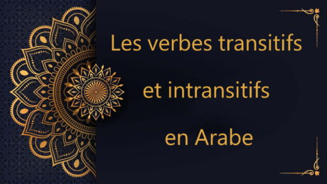 Les verbes transitifs et intransitifs en Arabe
