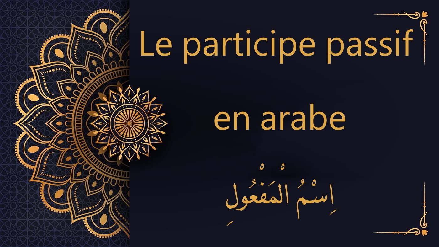 Le participe passif en arabe