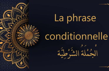 la phrase conditionnelle en arabe