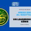 Omar ibn al Khattab un leadership de génie
